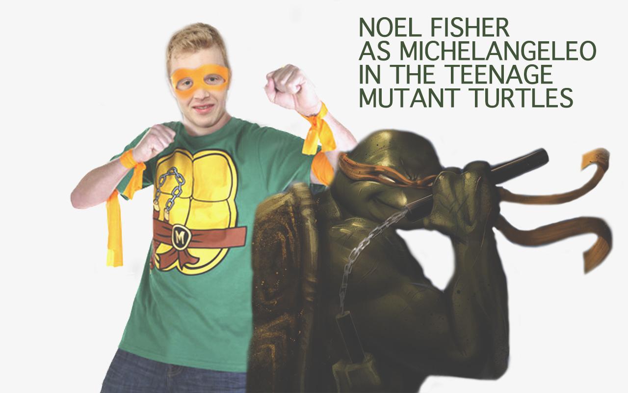 ICYMI Noel will play   Noel Fisher Michelangelo